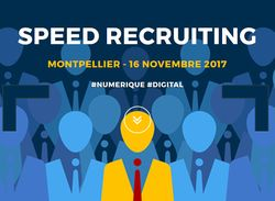 #Speed-Recruiting Informatique & Digital  - 16 Novembre 2017 - @Montpellier