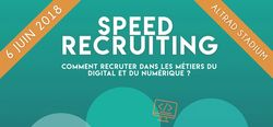 #SpeedRecruiting Informatique - Digital  - 6 juin 2018 - @Montpellier