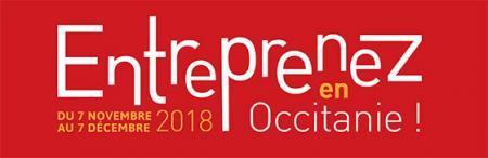 « Entreprenez en Occitanie ! » : 2e édition du mois de la création reprise d'entreprise du 7 novembre au 7 décembre 2018