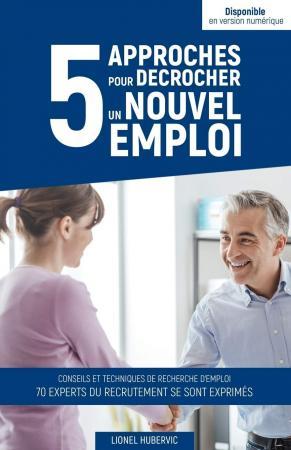 <i>5 approches pour décrocher un nouvel emploi</i>, le 1er livre de Lionel Hubervic